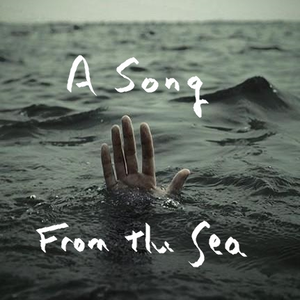 A Song From The SeaFrom the Sea